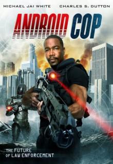 Смотреть фильм Андроид-полицейский