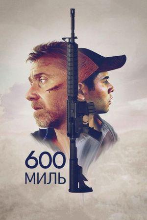 Смотреть фильм 600 миль