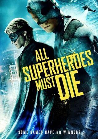Смотреть фильм Все супергерои должны погибнуть