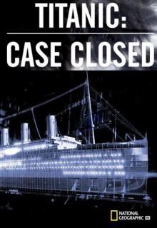 Смотреть фильм National Geographic. Титаник: Дело закрыто