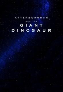 Смотреть фильм BBC. Аттенборо и гигантский динозавр