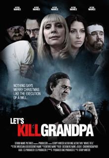 Смотреть фильм Давайте убьем дедушку