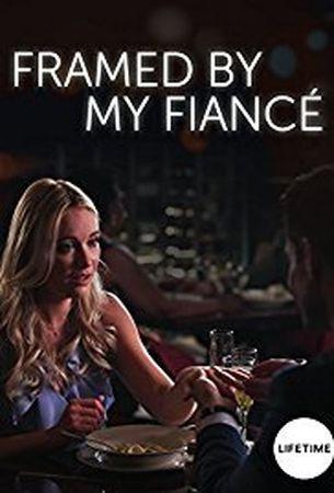 Смотреть фильм Framed by My Fiancé