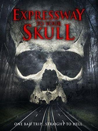 Смотреть фильм Expressway to Your Skull