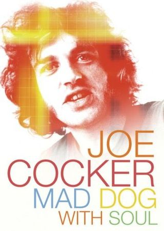 Смотреть фильм Джо Кокер: Бешеный пес с душой