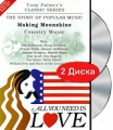 Tony Palmer: All You Need Is Love. Vol. 10: Making Moonshine - Country Music