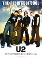 U2: The Rebirth Of Cool. In The Third Millennium